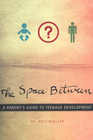 more information about The Space Between: A Parent's Guide to Teenage Development - eBook