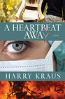 more information about A Heartbeat Away: A Novel - eBook