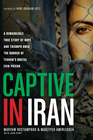 more information about Captive in Iran: A Remarkable True Story of Hope Amid the Horror of Tehran's Brutal Evin Prison - eBook