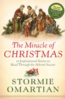 more information about Miracle of Christmas, The: 15 Inspirational Stories to Read Through the Advent Season - eBook