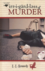 Irregardless of Murder - eBook