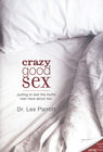 more information about Crazy Good Sex: Putting to Bed the Myths Men Have about Sex - eBook