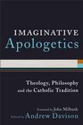 more information about Imaginative Apologetics: Theology, Philosophy and the Catholic Tradition - eBook