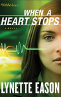 more information about When a Heart Stops: A Novel - eBook