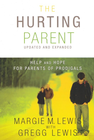 more information about The Hurting Parent: Help for Parents of Prodigal Sons and Daughters - eBook