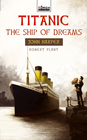 more information about Titanic: The Ship of Dreams - eBook