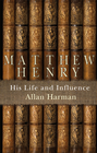 more information about Matthew Henry: His Life And Influence - eBook