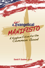 more information about A New Evangelical Manifesto: A Kingdom Vision for the Common Good - eBook