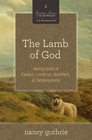 more information about The Lamb of God (A 10-week Bible Study): Seeing Jesus in Exodus, Leviticus, Numbers, and Deuteronomy - eBook