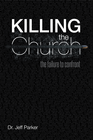 more information about Killing the Church: The Failure to Confront - eBook