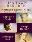 more information about Northern Lights Trilogy: Three Historical Romance Novels from Lisa T. Bergren: The Captain's Bride, Deep Harbor, Midnight Sun / Combined volume - eBook