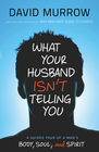 more information about What Your Husband Isn't Telling You: A Guided Tour of a Man's Body, Soul, and Spirit - eBook