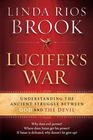 more information about Lucifer's War: Understanding the ancient struggle between God and the devil - eBook