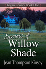 more information about Logan County Book One: Secrets of Willow Shade - eBook