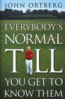 more information about Everybody's Normal Till You Get to Know Them - eBook