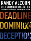 more information about Ollie Chandler Collection: Three Novels: Deadline, Dominion, Deception / Combined volume - eBook