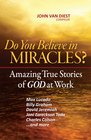 more information about Do You Believe in Miracles?: Amazing True Stories of God at Work - eBook