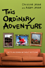 more information about This Ordinary Adventure: Settling Down Without Settling - eBook