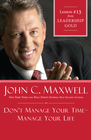 more information about Chapter 13: Don't Manage Your Time-Manage Your Life - eBook