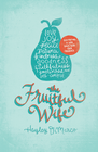 more information about The Fruitful Wife: Cultivating a Love Only God Can Produce - eBook