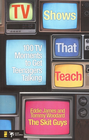 more information about TV Shows That Teach: 100 TV Moments to Get Teenagers Talking - eBook
