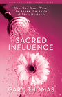 more information about Sacred Influence: What a Man Needs from His Wife to Be the Husband She Wants - eBook
