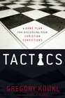 more information about Tactics: A Game Plan for Discussing Your Christian Convictions - eBook