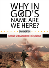 more information about Why in God's Name Are We Here?: Christ's Mission for the Church - eBook