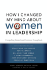 more information about How I Changed My Mind about Women in Leadership: Compelling Stories from Prominent Evangelicals - eBook