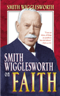 more information about Smith Wigglesworth on Faith - eBook