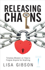 more information about Releasing the Chains: Timeless Wisdom on How to Forgive Anyone for Anything - eBook