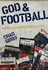 more information about God and Football: Faith and Fanaticism in the Southeastern Conference - eBook
