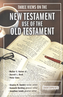 more information about Three Views on the New Testament Use of the Old Testament - eBook