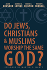 more information about Do Jews, Christians, and Muslims Worship the Same God? - eBook