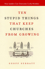 more information about Ten Stupid Things That Keep Churches from Growing: How Leaders Can Overcome Costly Mistakes - eBook