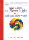 more information about How to Raise Selfless Kids in a Self-Centered World - eBook