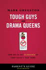 more information about Tough Guys and Drama Queens Parent's Guide: How Not to Get Blindsided by Your Child's Teen Years - eBook