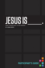 more information about Jesus Is Participant's Guide: Find a New Way to Be Human - eBook