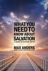 more information about What You Need to Know About Salvation: 12 Lessons That Can Change Your Life - eBook