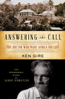 more information about Answering the Call: The Doctor Who Made Africa His Life: The Remarkable Story of Albert Schweitzer - eBook