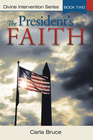 more information about The Presidents Faith: Divine Intervention Series, Book Two - eBook