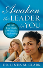 more information about Awaken the Leader in You: 10 Life Essentials for Women in Leadership - eBook