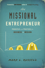 more information about The Missional Entrepreneur: Principles and Practices for Business as Mission - eBook