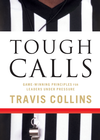 more information about Tough Calls: Game-Winning Principles for Leaders Under Pressure - eBook