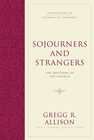 more information about Sojourners and Strangers: The Doctrine of the Church - eBook