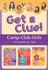 more information about The Camp Club Girls Get a Clue!: 3 Stories in 1 - eBook