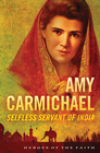 more information about Amy Carmichael: Selfless Servant of India - eBook