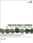 more information about Creative Bible Lessons in 1& 2 Timothy and Titus: 12 Sessions to Deepen Your Faith in a World of Oppression, Danger, and Difficulty - eBook