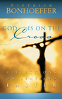 more information about God Is on the Cross: Reflections on Lent and Easter - eBook