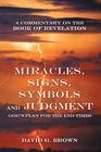 more information about Miracles, Signs, Symbols and Judgment God's Plan for the End Times: A Commentary on the Book of Revelation - eBook